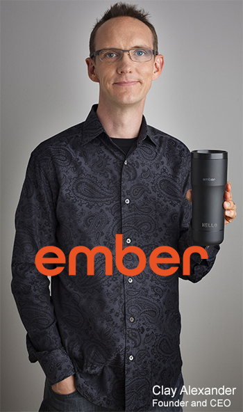 Clay Alexander, Founder and CEO, Ember Technologies, Inc.