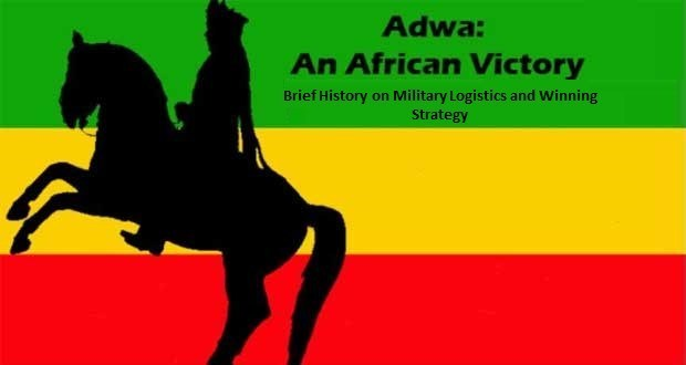The Battle of Adwa: Brief History on Military Logistics and Winning Strategy.